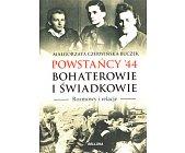 Szczegóły książki POWSTAŃCY '44 - BOHATEROWIE I ŚWIADKOWIE