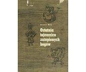 Szczegóły książki OSTATNIA TAJEMNICA ZATOPIONYCH BOGÓW