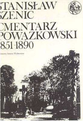 CMENTARZ POWĄZKOWSKI 1851-1890 (BIBLIOTEKA SYRENKI)