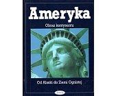 Szczegóły książki AMERYKA - OBRAZ KONTYNENTU OD ALASKI DO ZIEMI OGNISTEJ