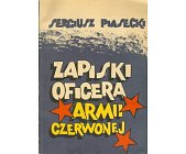 Szczegóły książki ZAPISKI OFICERA ARMII CZERWONEJ