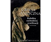 Szczegóły książki GRECJA ANTYCZNA - KOLEBKA ZACHODNIEJ CYWILIZACJI