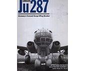 Szczegóły książki JU 287 GERMANYS FORWARD SWEPT WING BOMBER