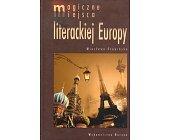 Szczegóły książki MAGICZNE MIEJSCA LITERACKIEJ EUROPY