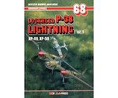 Szczegóły książki LOCKHEED P-38 LIGHTNING - CZĘŚĆ 1 - MONOGRAFIE LOTNICZE NR 68