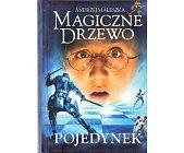 Szczegóły książki MAGICZNE DRZEWO - POJEDYNEK
