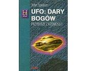 Szczegóły książki UFO - DARY BOGÓW - PRZYBYSZE Z KOSMOSU?