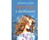 Szczegóły książki TAŃCZĄC Z DELFINAMI
