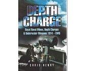 Szczegóły książki DEPTH CHARGE: ROYAL NAVAL MINES, DEPTH CHARGES AND UNDERWATER WEAPONS 1914-1945