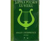 Szczegóły książki LIRYKA POLSKA XX WIEKU. ANALIZY I INTERPRETACJE