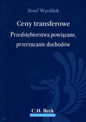 CENY TRANSFEROWE PRZEDSIĘBIORSTWA POWIĄZANE, PRZERZUCANIE DOCHODÓW