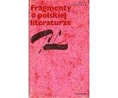 Szczegóły książki FRAGMENTY O POLSKIEJ LITERATURZE