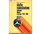 Szczegóły książki SŁUŻBA SAMOCHODOWA LUDOWEGO WOJSKA POLSKIEGO 1943 - 1966