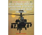 Szczegóły książki AH-64 APACHE UNITS OF OPERATIONS ENDURING FREEDOM AND IRAQI FREEDOM (OSPREY PUBLISHING)