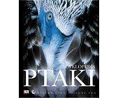 Szczegóły książki PTAKI - ENCYKLOPEDIA