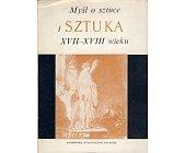 Szczegóły książki MYŚL O SZTUCE I SZTUKA XVII I XVIII WIEKU