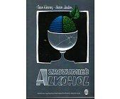 Szczegóły książki ZROZUMIEĆ ALKOHOL