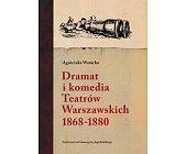 Szczegóły książki DRAMAT I KOMEDIA TEATRÓW WARSZAWSKICH 18681880