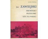 Szczegóły książki JAN ZAWIEJSKI ARCHITEKT PRZEŁOMU XIX I XX WIEKU