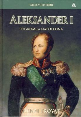 ALEKSANDER I POGROMCA NAPOLEONA