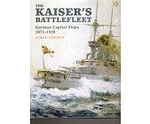 Szczegóły książki THE KAISER'S BATTLEFLEET: GERMAN CAPITAL SHIPS 1871-1918