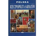 Szczegóły książki POLSKA: RZECZPOSPOLITA SARMATÓW