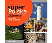 Szczegóły książki SUPER POLSKA VADEMECUM REKORDÓW I CIEKAWOSTEK