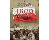 Szczegóły książki SARAGOSSA 1809 (ZWYCIĘSKIE BITWY POLAKÓW, TOM 67)