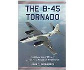 Szczegóły książki THE B-45 TORNADO: AN OPERATIONAL HISTORY OF THE FIRST AMERICAN JET BOMBER