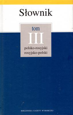 SŁOWNIK POLSKO - ROSYJSKI, ROSYJSKO - POLSKI