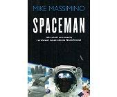 Szczegóły książki SPACEMAN. JAK ZOSTAĆ ASTRONAUTĄ I URATOWAĆ NASZE OKNO NA WSZECHŚWIAT?