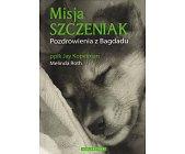 Szczegóły książki MISJA SZCZENIAK. POZDROWIENIA Z BAGDADU