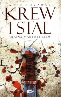KREW I STAL (KRAINA MARTWEJ ZIEMI, TOM 1)