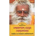 Szczegóły książki IMPERIUM BOGA HANUMANA. INDIE W TRZECH ODSŁONACH