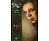 Szczegóły książki CHRISTINA ONASSIS - FORTUNA I ŁZY