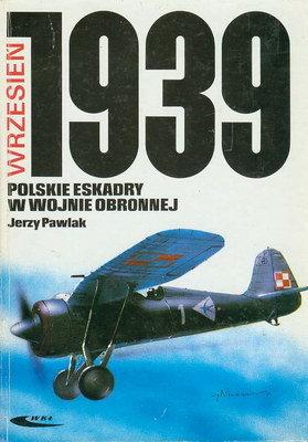 POLSKIE ESKADRY W WOJNIE OBRONNEJ 1939