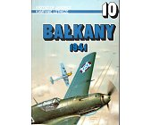 Szczegóły książki BAŁKANY 1941 - KAMPANIE LOTNICZE NR 10