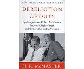 Szczegóły książki DERELICTION OF DUTY: JOHNSON, MCNAMARA, THE JOINT CHIEFS OF STAFF, AND THE LIES THAT LED TO VIETNAM