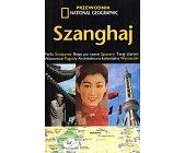 Szczegóły książki SZANGHAJ - PRZEWODNIK NATIONAL GEOGRAPHIC