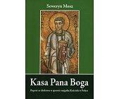 Szczegóły książki KASA PANA BOGA - RAPORT ZE ŚLEDZTWA W SPRAWIE MAJĄTKU KOŚCIOŁA W POLSCE