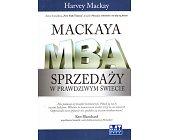 Szczegóły książki MACKAYA MBA SPRZEDAŻY W PRAWDZIWYM ŚWIECIE