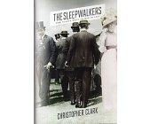 Szczegóły książki THE SLEEPWALKERS: HOW EUROPE WENT TO WAR IN 1914