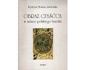Szczegóły książki OBRAZ CZYŚĆCA W SZTUCE POLSKIEGO BAROKU