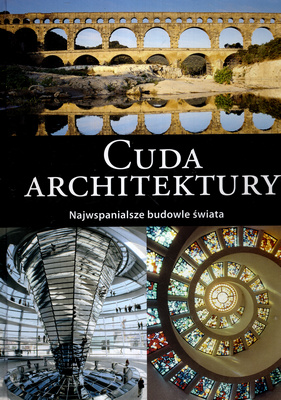CUDA ARCHITEKTURY. NAJWSPANIALSZE BUDOWLE ŚWIATA