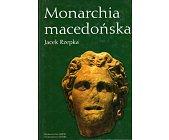 Szczegóły książki MONARCHIA MACEDOŃSKA