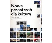 Szczegóły książki NOWA PRZESTRZEŃ DLA KULTURY