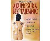 Szczegóły książki AKUPRESURA BEZ TAJEMNIC