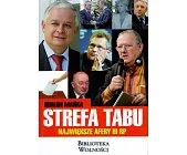 Szczegóły książki STREFA TABU. NAJWIĘKSZE AFERY III RP