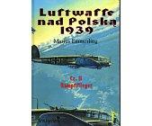 Szczegóły książki LUFTWAFFE NAD POLSKĄ 1939 - CZĘŚĆ II - KAMPFFLIEGER