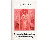 Szczegóły książki POJAWIENIE CHRYSTUSA W POSTACI EŁERYCZNEJ